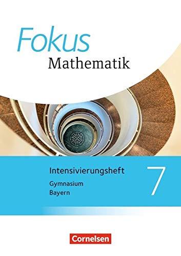 Fokus Mathematik - Bayern - Ausgabe 2017: 7. Jahrgangsstufe - Intensivierungssheft mit Lösungen