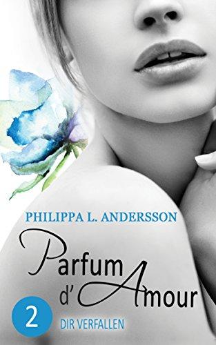 Parfum d'Amour 2: Dir verfallen