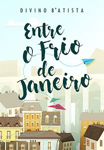 Entre o Frio de Janeiro (Portuguese Edition)