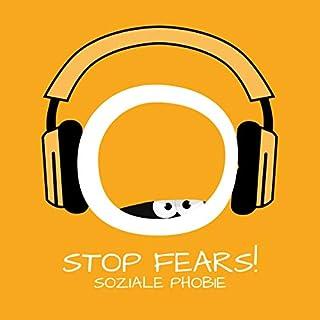 Stop Fears! Soziale Phobie überwinden mit Hypnose                   Autor:                                                                                                                                 Kim Fleckenstein                               Sprecher:                                                                                                                                 Kim Fleckenstein                      Spieldauer: 56 Min.     3 Bewertungen     Gesamt 4,3