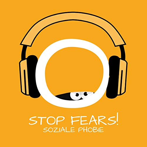 Stop Fears! Soziale Phobie überwinden mit Hypnose cover art