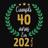 Cumplí 40 Años En 2021: Libro de Firmas, Visitas, para 40 Cumpleaños Escribe mensajes de felicitación y anécdotas  un Perfecto Regalo  