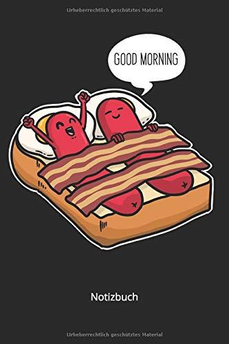 Notizbuch: Guten Morgen Frühstück Wurst Eier Speck Toast (Liniertes Notizbuch mit 100 Seiten für Eintragungen aller Art)