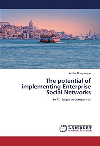 The potential of implementing Enterprise Social Networks: in Portuguese companies