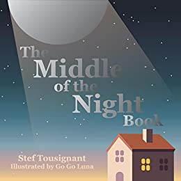The Middle of the Night Book by [Stef Tousignant, GoGo Luna]
