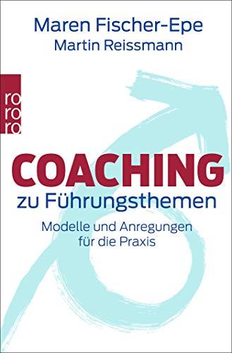 Coaching zu Führungsthemen: Modelle und Anregungen für die Praxis