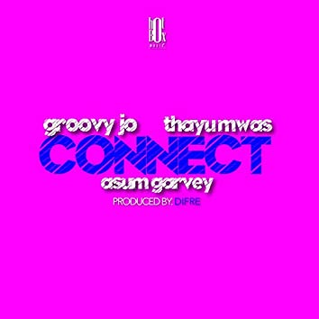 CONNECT (feat. Groovy Jo & Thayu Mwas)