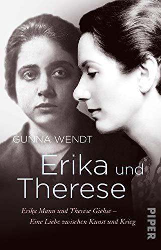 Erika und Therese: Erika Mann und Therese Giehse – Eine Liebe ...
