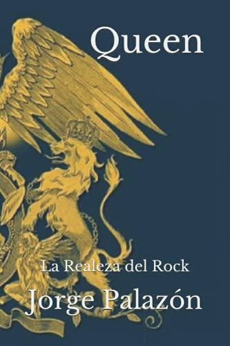 Queen: La Realeza del Rock