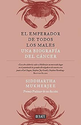 El emperador de todos los males: Una biografía del cáncer (Ciencia y Tecnología)