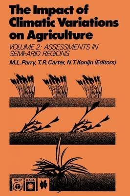 [(The Impact of Climatic Variations on Agriculture: Assessments in Semi-arid Regions Vol. 2)] [Edited by M. L. Parry ] published on (October, 1988)