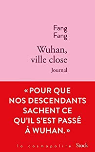 Wuhan, ville close: Journal par Fang Fang