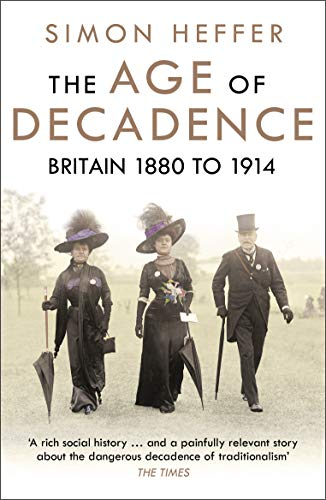 The Age of Decadence: Britain 1880 to 1914 (English Edition)