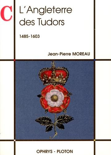 L'Angleterre des Tudors : 1485-1603