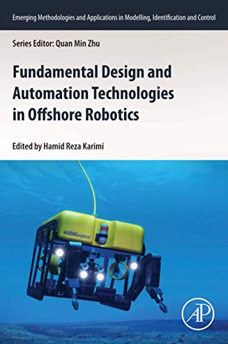 Fundamental Design and Automation Technologies in Offshore Robotics