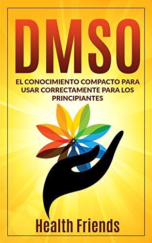 DMSO: El conocimiento compacto para usar correctamente para los principiantes