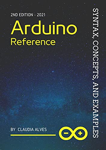 Arduino Reference: Syntax, Concepts, and Examples, 2nd Edition Front Cover