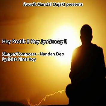 Hey Protik !! Hey Jyotimoy !!