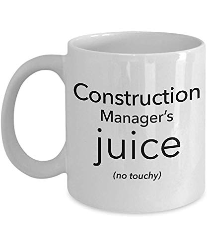 CONSTRUCTION MANAGER 'S JUICE (NO TOUCHY)' Divertido para CONSTRUCTION MANAGER Tazas de café