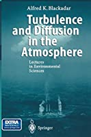 Turbulence and Diffusion in the Atmosphere: Lectures in Environmental Sciences