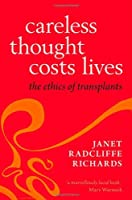 Careless Thought Costs Lives: The Ethics of Transplants