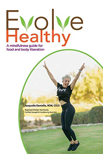 Evolve Healthy: A Mindfulness Guide for Food and Body Liberation (1)
