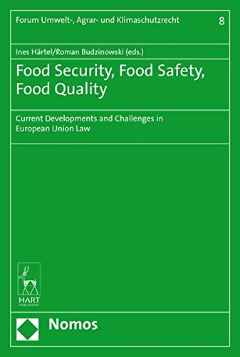 Food Security, Food Safety, Food Quality: Current Developments and Challenges in European Union Law