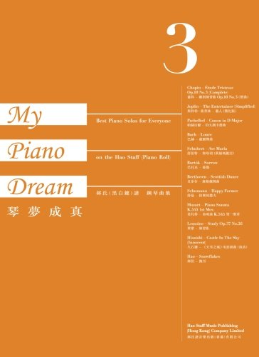 My Piano Dream Book 3: Best Piano Solos for Everyone on the Hao Staff (Piano Roll)