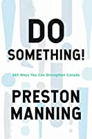 Do Something!: 365 Ways You Can Strengthen Canada