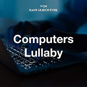 Computers Lullaby