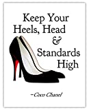 Keep Your Heels, Head & Standards High Inspirational Wall Art Poster: Unique (11x14) Unframed Motivational Wall Art For Home & Office Decor - Typography Art Print Wall Decor Gift Idea for Girls, Women