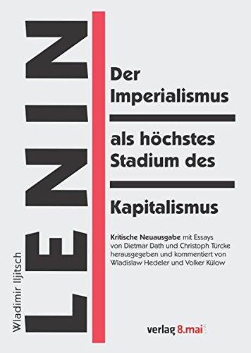 Der Imperialismus als höchstes Stadium des Kapitalismus: Gemeinverständlicher Abriss - Kritische Neuausgabe