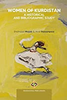 Women of Kurdistan: A Historical and Bibliographic Study (Society and Politics)