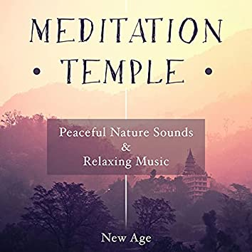 Meditation Temple - Relaxing Music and Sounds of Nature for Guided Meditation Sessions and Yoga Classes