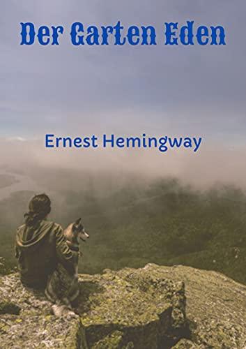 Der Garten Eden | German Edition: Ernest Hemingway