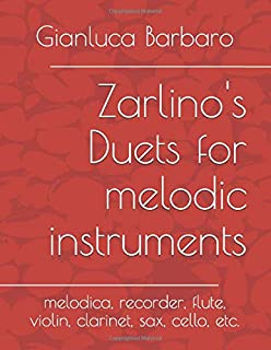 Zarlino's Duets for melodic instruments: melodica, recorder, flute, violin, clarinet, sax, cello, etc. (Melodicamente)