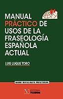 Manual práctico de usos de la fraseología española actual (Manuales Prácticos)