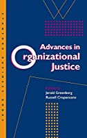 Advances in Organizational Justice (Stanford Business Books (Hardcover))