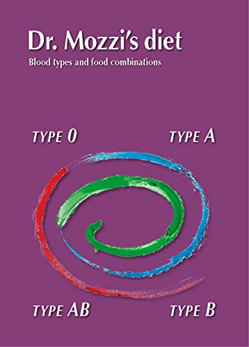 Dr. Mozzi's diet. Blood types and food combinations. Ediz. multilingue [Lingua inglese]: 1
