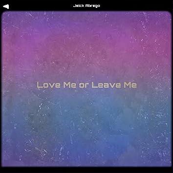 Love Me or Leave Me