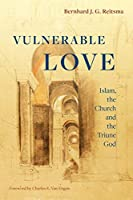 Vulnerable Love: Islam, the Church and the Triune God