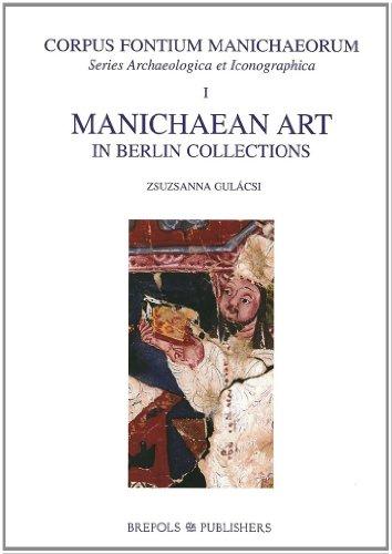 Download Manichaean Art in Berlin Collections (Corpus Fontium Manichaeorum: Series Archaeologica Et Iconographica) 2503506496