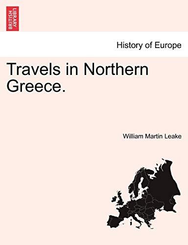 Leake, W: Travels in Northern Greece. Vol. I