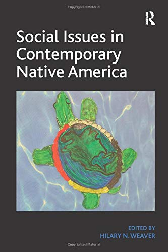 Compare Textbook Prices for Social Issues in Contemporary Native America: Reflections from Turtle Island 1 Edition ISBN 9781409452072 by Weaver, Hilary N.