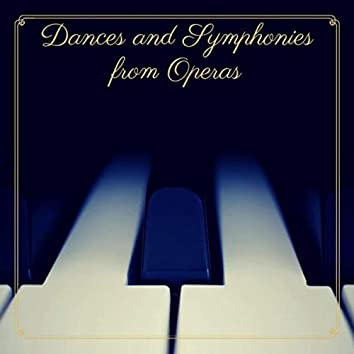 Dances and Symphonies from Operas