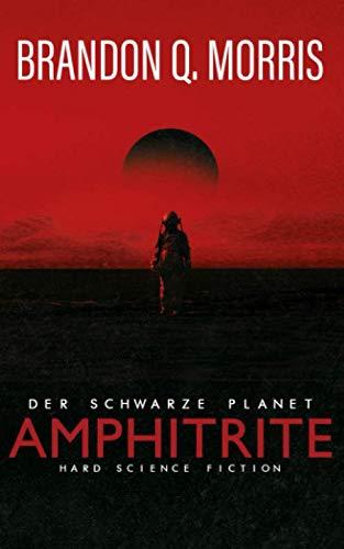 Amphitrite: Der schwarze Planet: Hard Science Fiction (Planet-Neun, Band 1)
