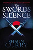 The Swords of Silence (Swords of Fire Trilogy)