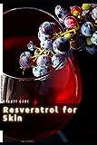 Resveratrol for Skin: 8 Benefits оf Exfoliation