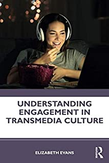 Understanding Engagement in Transmedia Culture