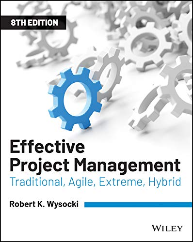 Effective Project Management: Traditional, Agile, Extreme, Hybrid (English Edition)